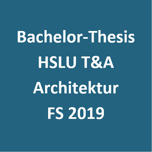 Bild:  Bachelor-Thesis Architektur FS 2019